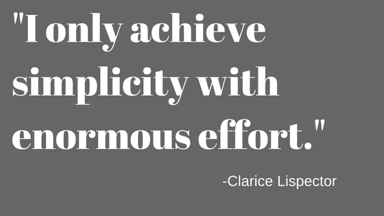 I only achieve simplicity with enormous effort