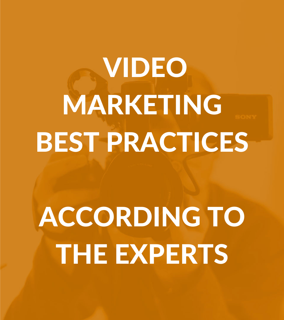 Video Marketing Best Practices According to the Experts